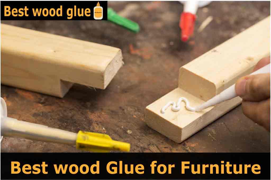 Best wood glue for furniture
