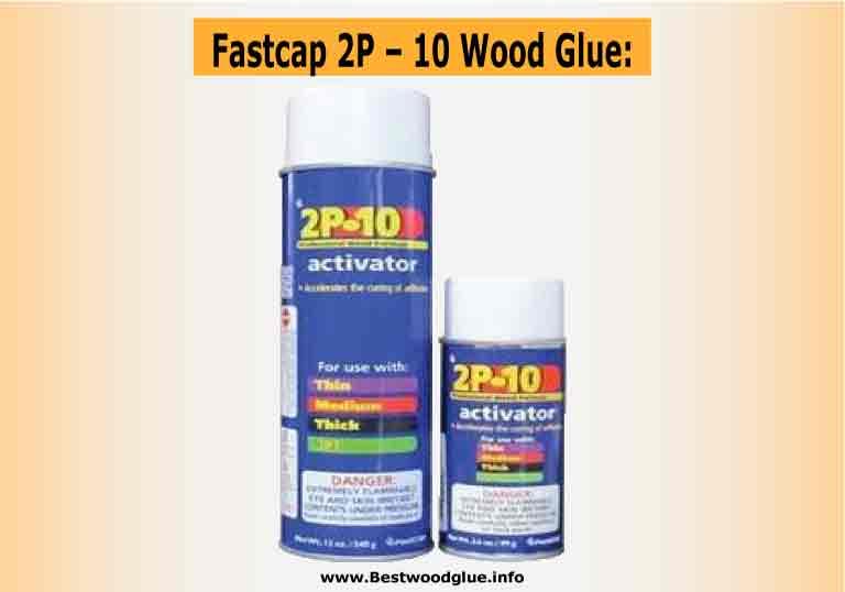 Fastcap 2P – 10 Wood Glue