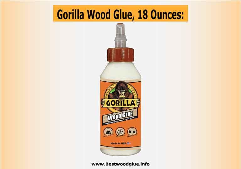 Gorilla Wood Glue, 18 Ounces