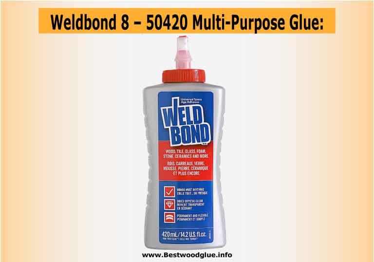Weldbond 8 – 50420 Multi-Purpose Adhesive Glue