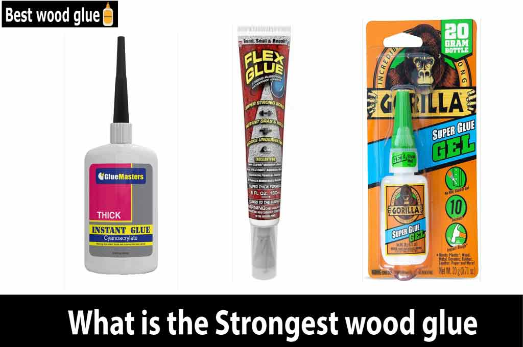 What is the Strongest wood glue