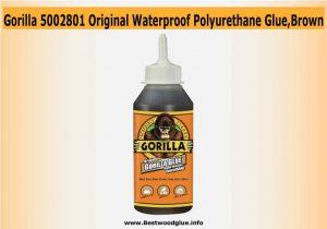 Gorilla 5021801 - 18 ounce - Best Waterproof Polyurethane -Glue