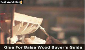 best glue for balsa wood bridge